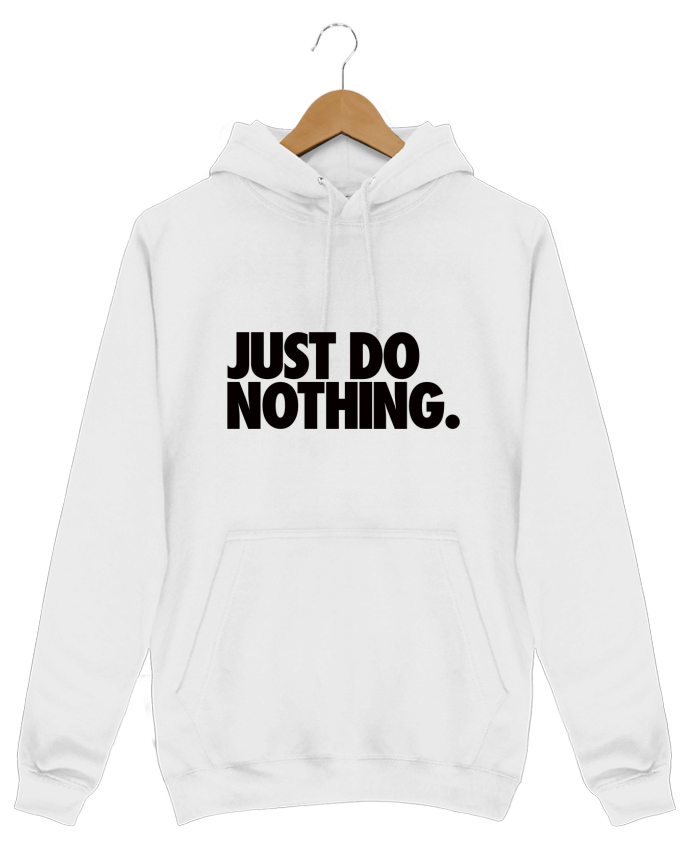 Sweat Shirt à Capuche Homme Just Do Nothing par Freeyourshirt.com