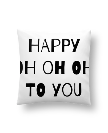 Coussin Synthétique Doux 41 x 41 cm Happy OH OH OH to you par tunetoo