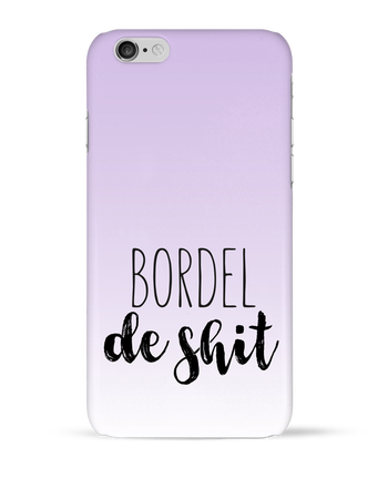 Coque 3D Iphone 6 Bordel de shit par tunetoo