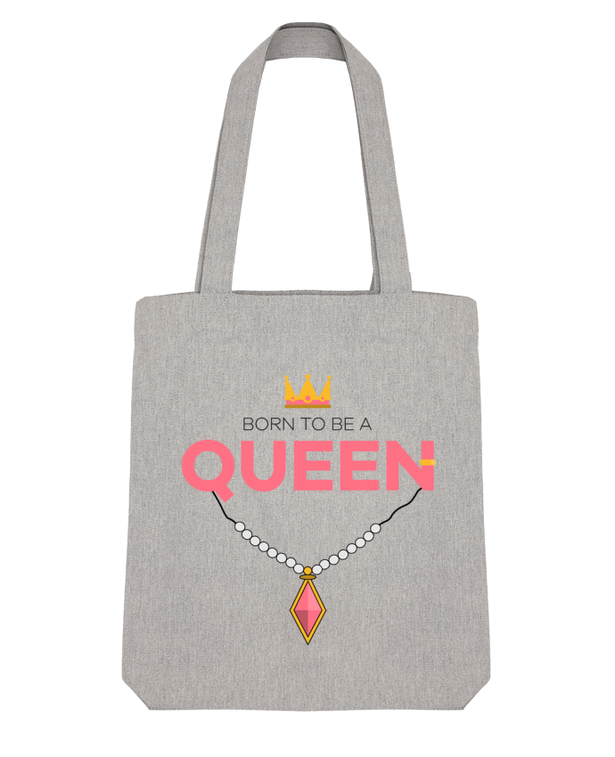 Tote Bag Stanley Stella Born to be a Queen par tunetoo