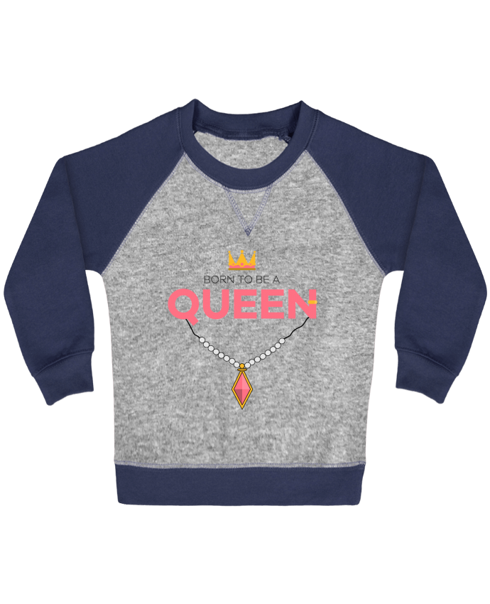 Sweat Shirt Bébé Col Rond Manches Raglan Contrastées Born to be a Queen par tunetoo