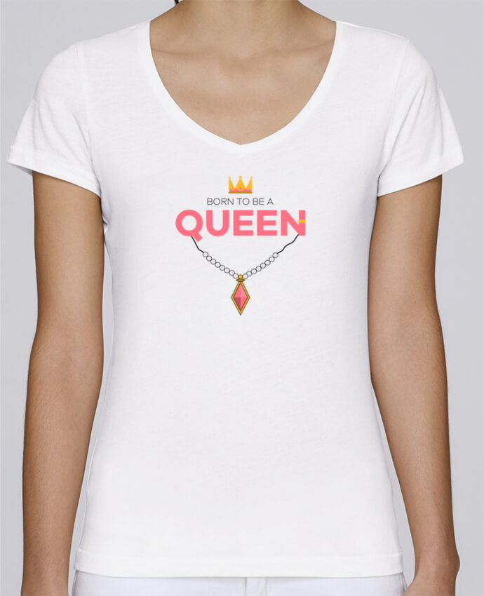 T-shirt Femme Col V Stella Chooses Born to be a Queen par tunetoo